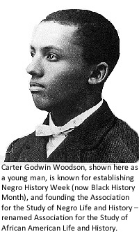 Carter Godwin Woodson, shown here as a young man, is known for establishing Negro History Week (now Black History Month), and founding the Association for the Study of Negro Life and History – renamed Association for the Study of African American Life and History.